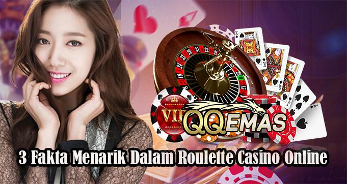 3 Fakta Menarik Dalam Roulette Casino Online
