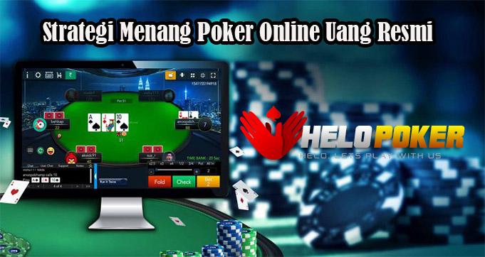 Strategi Menang Poker Online Uang Resmi