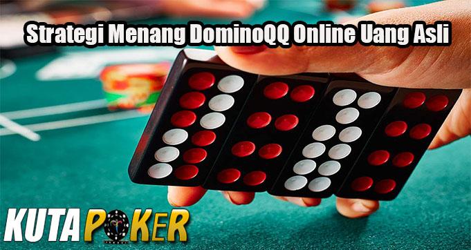 Strategi Menang DominoQQ Online Uang Asli